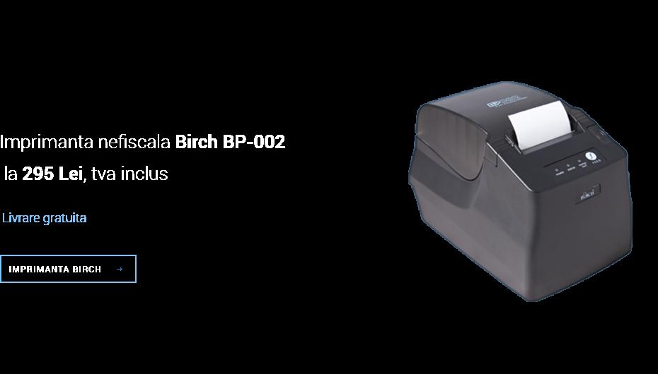Imprimanta nefiscala Birch BP-002 la 295 Lei, TVA inclus
